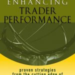 [DOWNLOAD] Enhancing Trader Performance Proven Strategies From the Cutting Edge of Trading Psychology