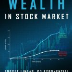 [DOWNLOAD] How to Create Wealth in Stock Market Forget Linear, Go Exponential