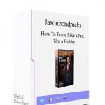 Jason-Bond-How-To-Trade-Like-a-Pro-Not-a-Hobby