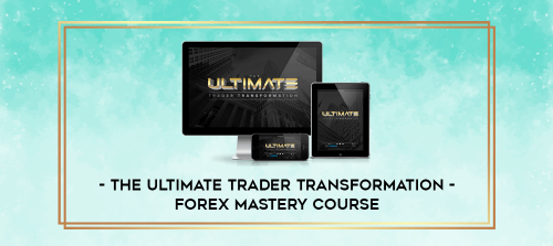 [DOWNLOAD] The Ultimate Trader Transformation – FOREX Mastery Course