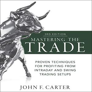 [Download] Mastering the Trade Third Edition Proven Techniques for Profiting From Intraday and Swing Trading Setups