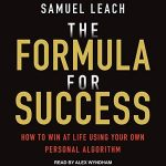[DOWNLOAD] [Audiobook] A Formula for Success How to Win at Life Using Your Own Personal Algorithm