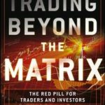 [DOWNLOAD] Audiobook Trading Beyond the Matrix The Red Pill for Traders and Investors