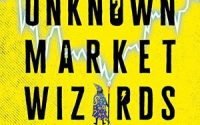 [Download] Unknown Market Wizards The Best Traders You've Never Heard Of [Audiobook]