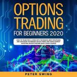 [DOWNLOAD] Beginners Options Trading 2020 How to Trade for a Living with the Basics [Audiobook]
